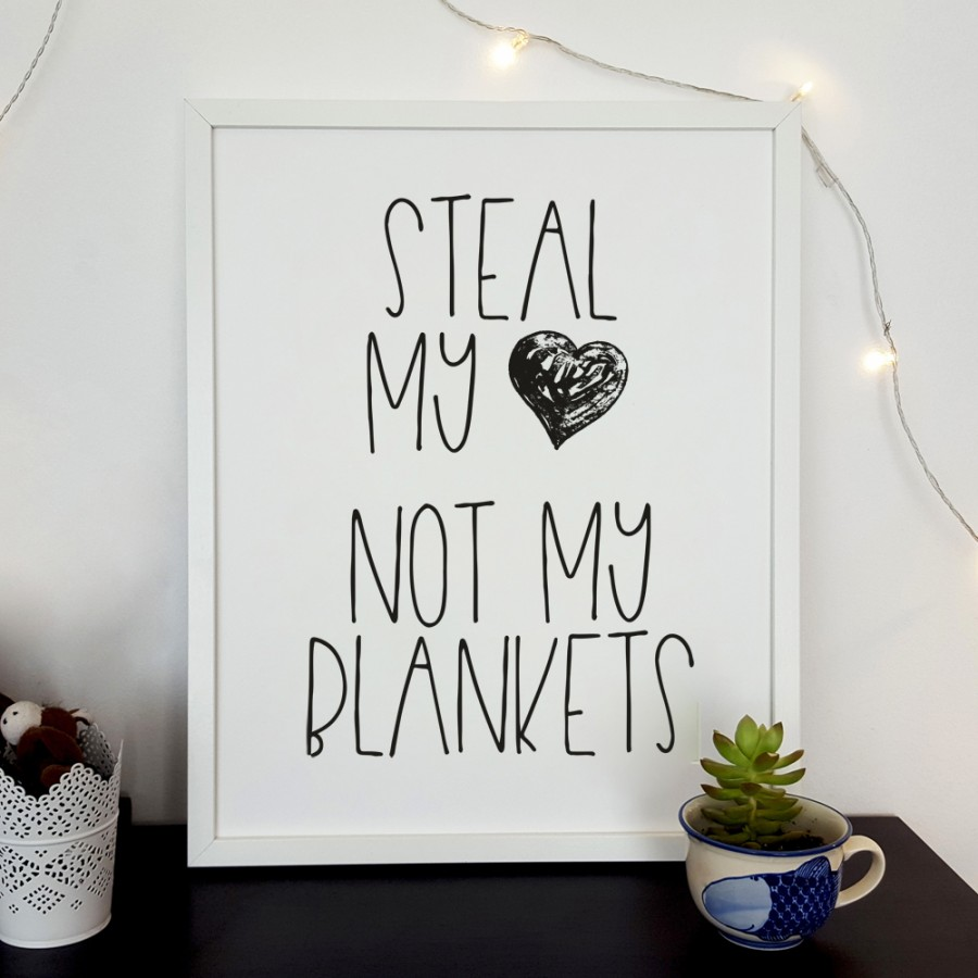 steal my heart not my blankets